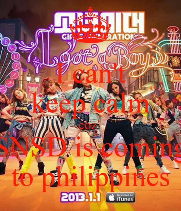 I can't keep calm coz'  SNSD is coming to philippines