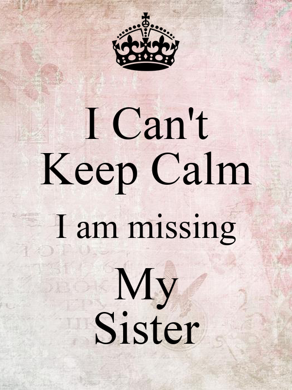 I Can't Keep Calm I am missing My Sister Poster | Ishwar ...