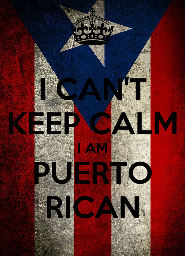 I CAN'T KEEP CALM I AM PUERTO RICAN