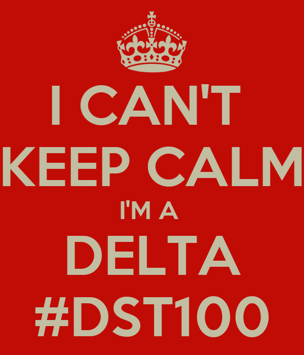 I CAN'T  KEEP CALM I'M A  DELTA #DST100