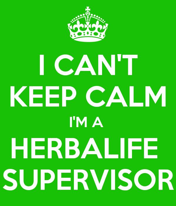 i cant keep calm im a herbalife supervisor