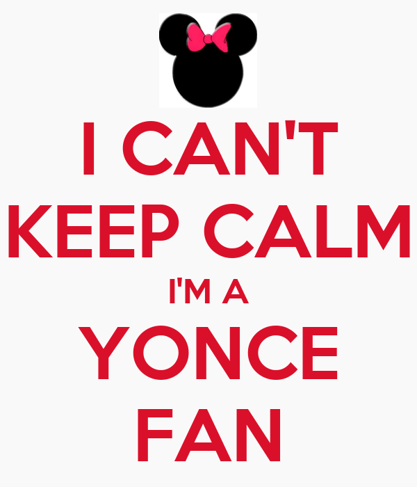 I CAN'T KEEP CALM I'M A YONCE FAN