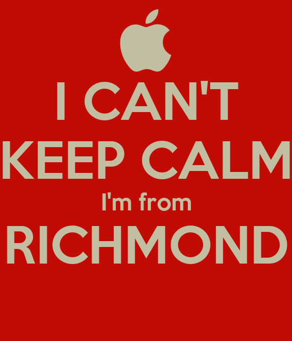 I CAN'T KEEP CALM I'm from RICHMOND