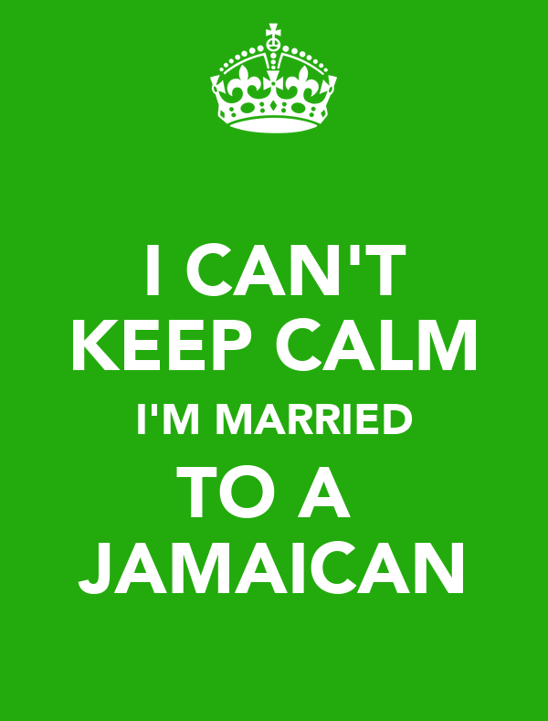 I CAN'T KEEP CALM I'M MARRIED TO A  JAMAICAN