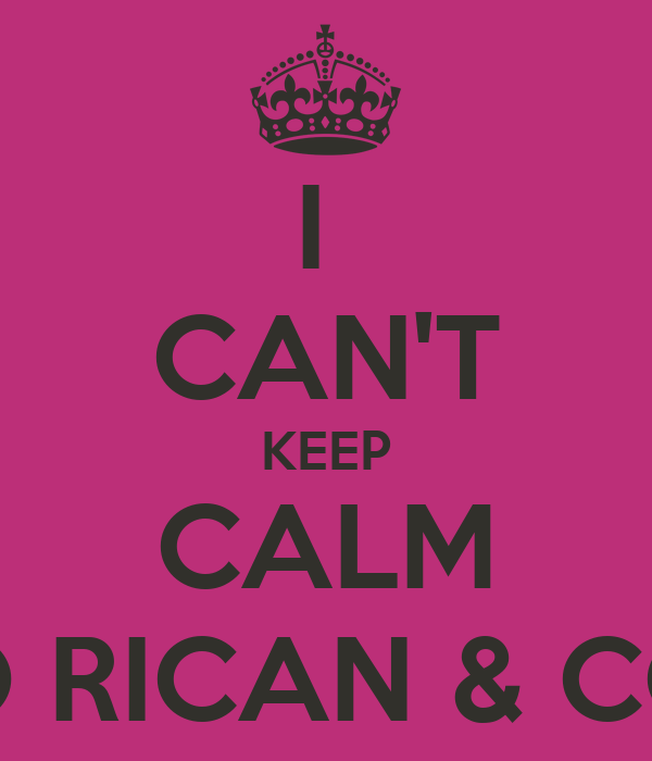 I  CAN'T KEEP CALM I'M PUERTO RICAN & COLOMBIAN