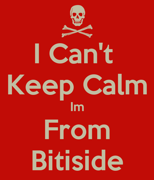 I Can't  Keep Calm Im From Bitiside