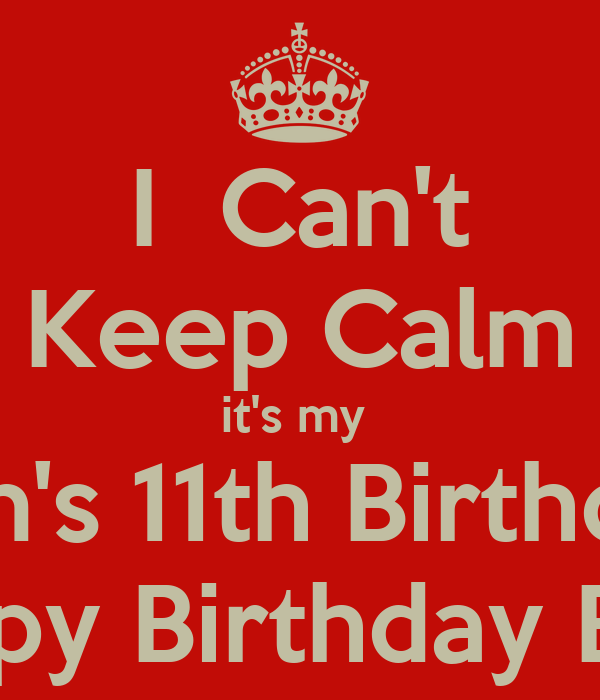 I Can't Keep Calm It's My Son's 11th Birthday Happy