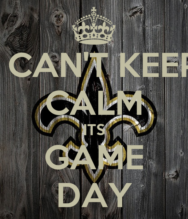 I CAN'T KEEP CALM ITS GAME DAY