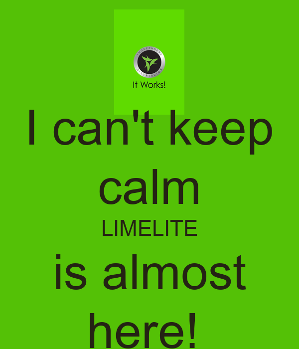 I can't keep calm LIMELITE is almost here!