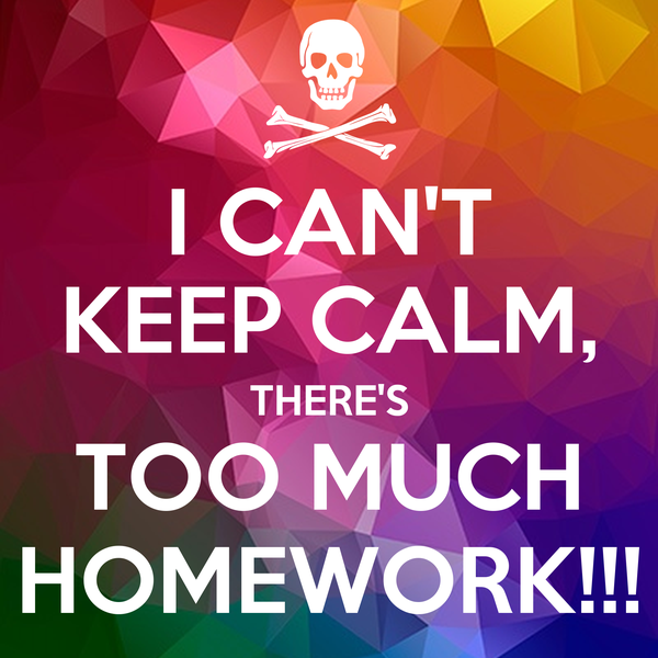 Do we get too much homework