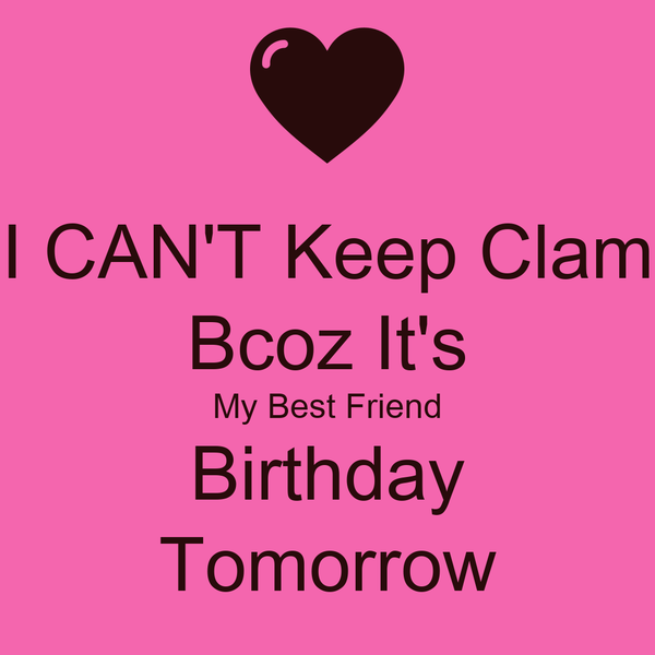 Keep calm its my best friends bday tomorrow archidev i cant keep clam bcoz its my best friend birthday tomorrow thecheapjerseys Images