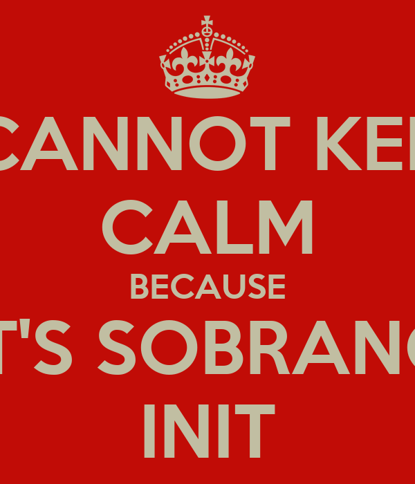 I CANNOT KEEP CALM BECAUSE IT'S SOBRANG INIT