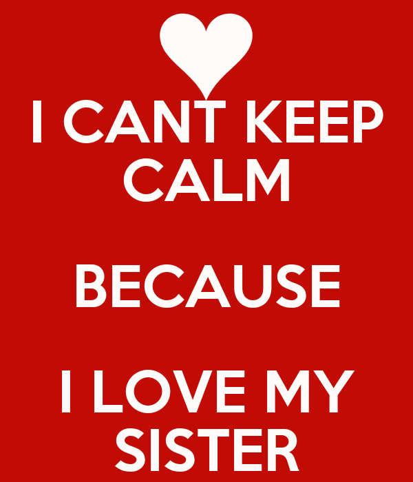 I CANT KEEP CALM BECAUSE LOVE MY SISTER Poster Prateek