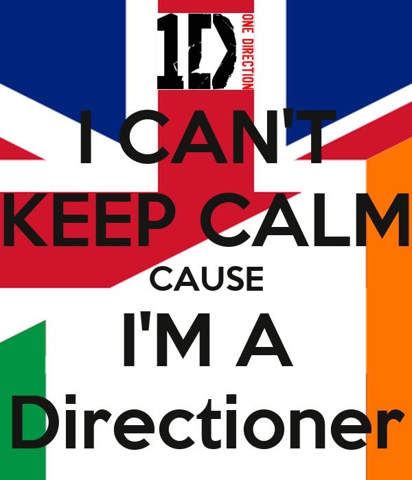 I CAN'T KEEP CALM CAUSE I'M A Directioner