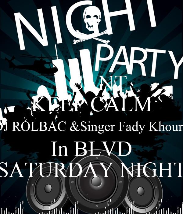 I CANT KEEP CALM DJ ROLBAC &Singer Fady Khoury In BLVD SATURDAY NIGHT