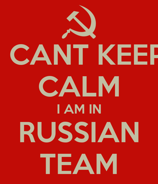 I CANT KEEP CALM I AM IN RUSSIAN TEAM