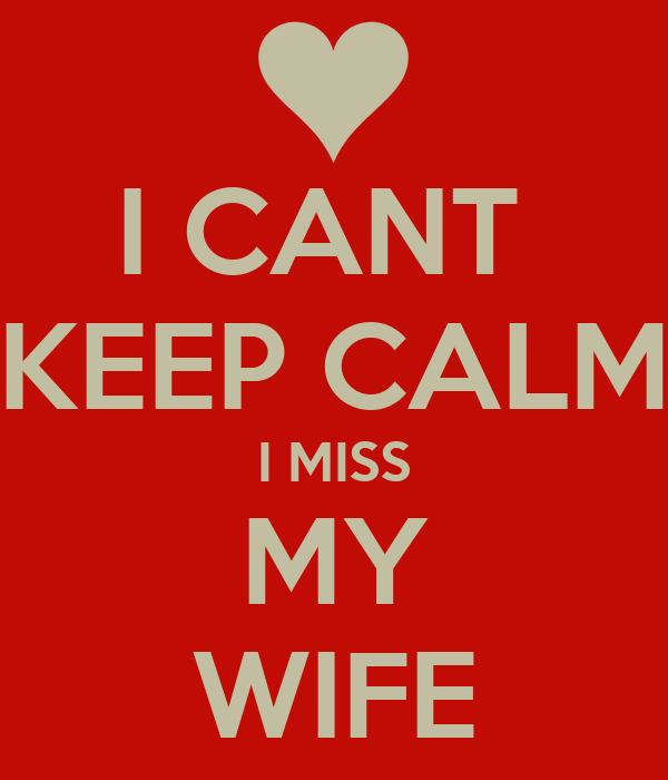 I CANT KEEP CALM I MISS MY WIFE Poster Dj Keep CalmoMatic Enchanting Missing My Wife