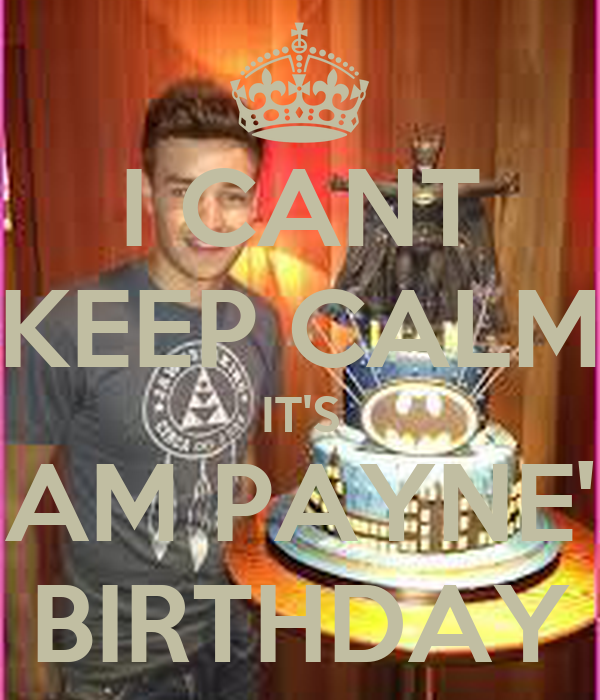 Excellent I Cant Keep Calm Its Liam Paynes Birthday Poster Naya Keep Funny Birthday Cards Online Aeocydamsfinfo
