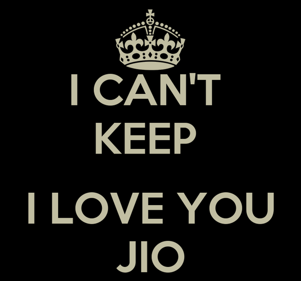 I CAN'T  KEEP   I LOVE YOU JIO