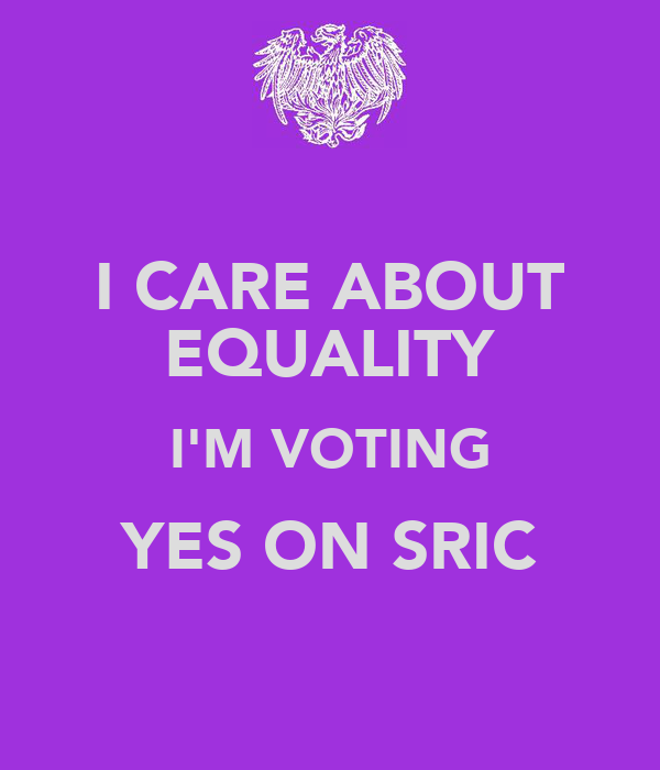 I CARE ABOUT EQUALITY I'M VOTING YES ON SRIC