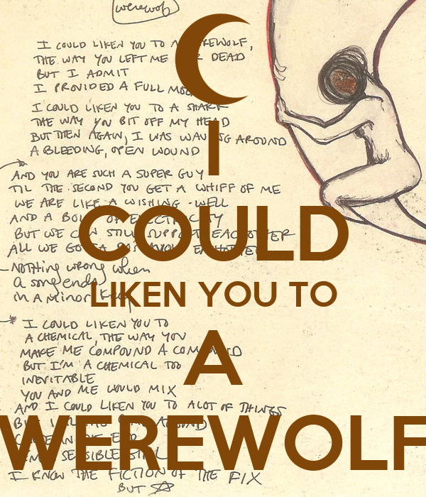I COULD LIKEN YOU TO A WEREWOLF