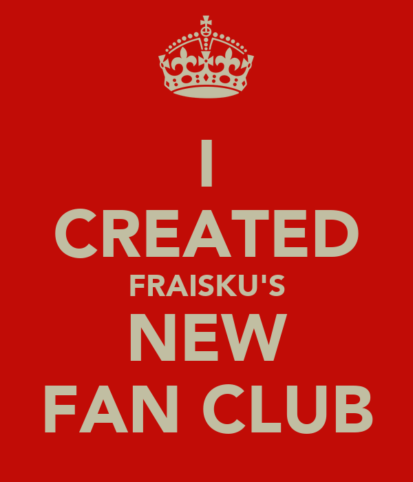 I CREATED FRAISKU'S NEW FAN CLUB