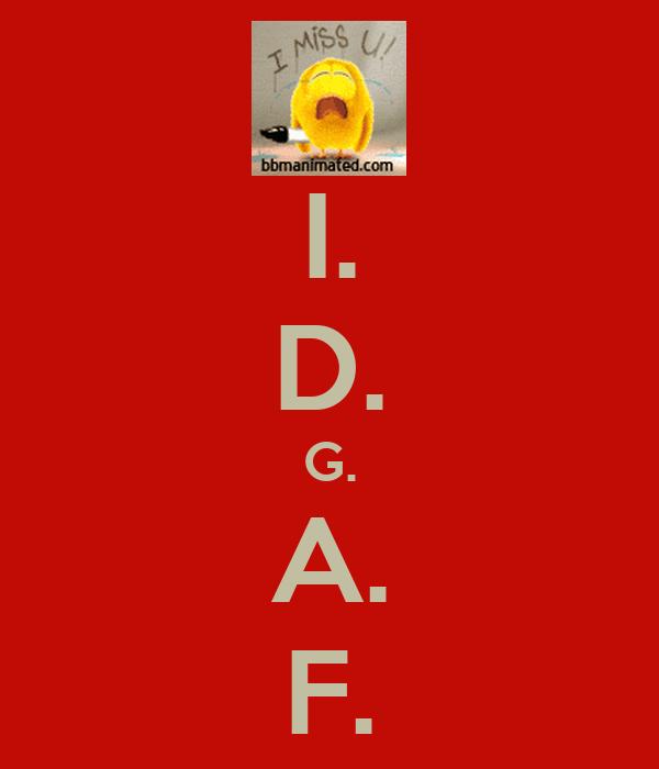 I. D. G. A. F.