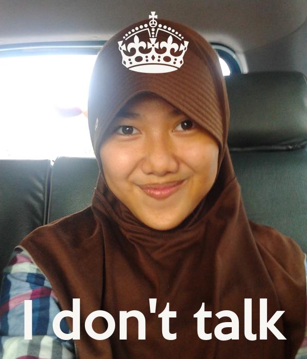 I don't talk