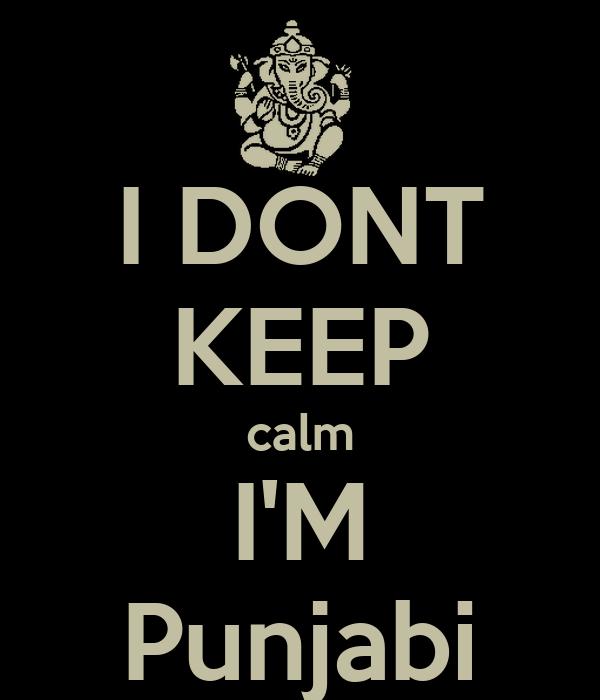 I DONT KEEP calm I'M Punjabi