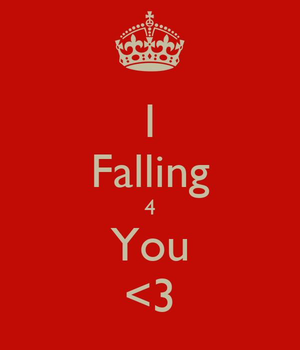 I Falling 4 You <3