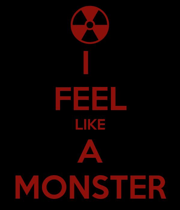 I FEEL LIKE A MONSTER Poster   dakota   Keep Calm-o-Matic