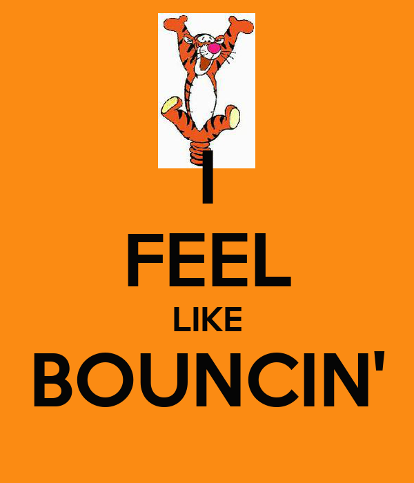 I FEEL LIKE BOUNCIN'