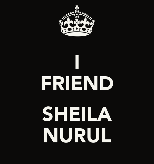 I FRIEND  SHEILA NURUL