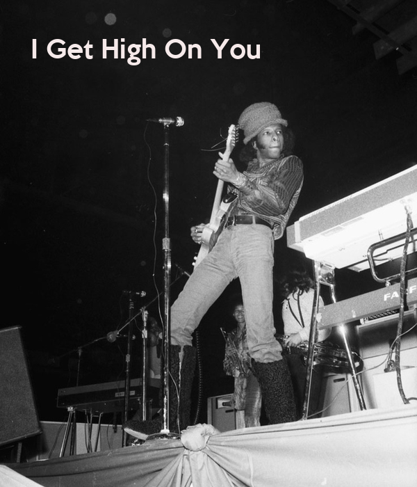 I Get High On You