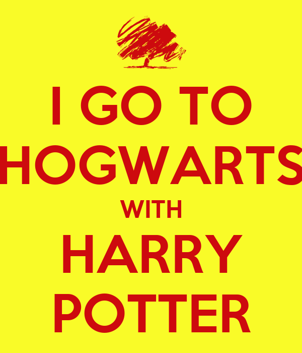 I GO TO HOGWARTS WITH HARRY POTTER