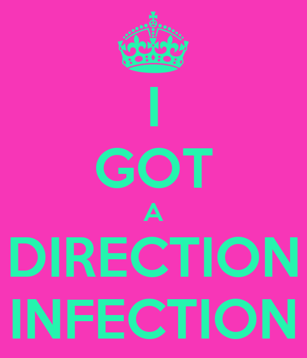 I GOT A DIRECTION INFECTION