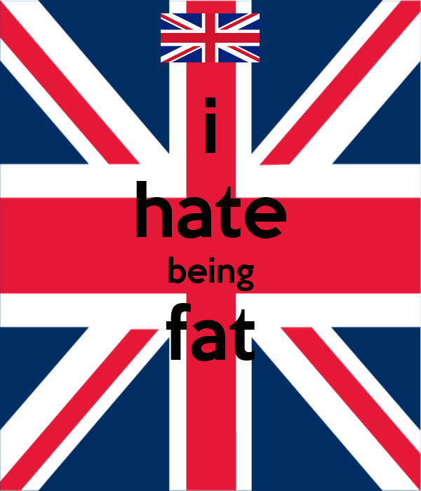 i hate being fat