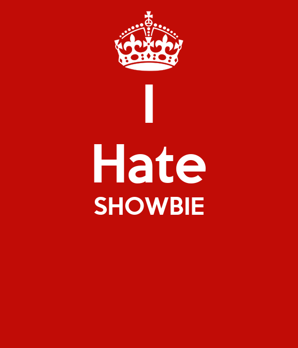 I Hate SHOWBIE