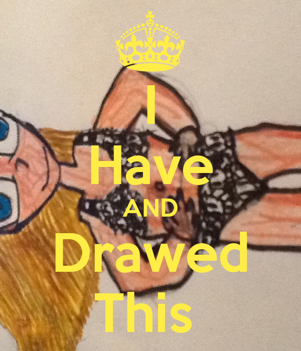 I Have AND Drawed This