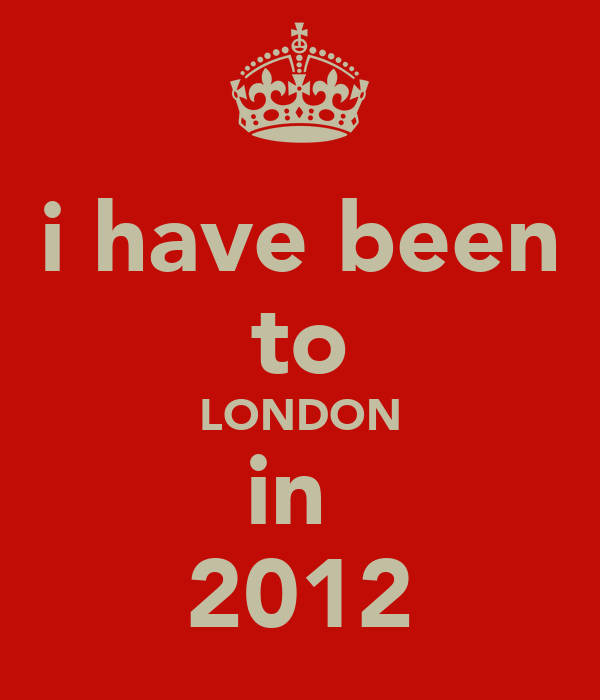 i have been to LONDON in  2012