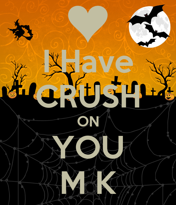 I Have CRUSH ON YOU M K
