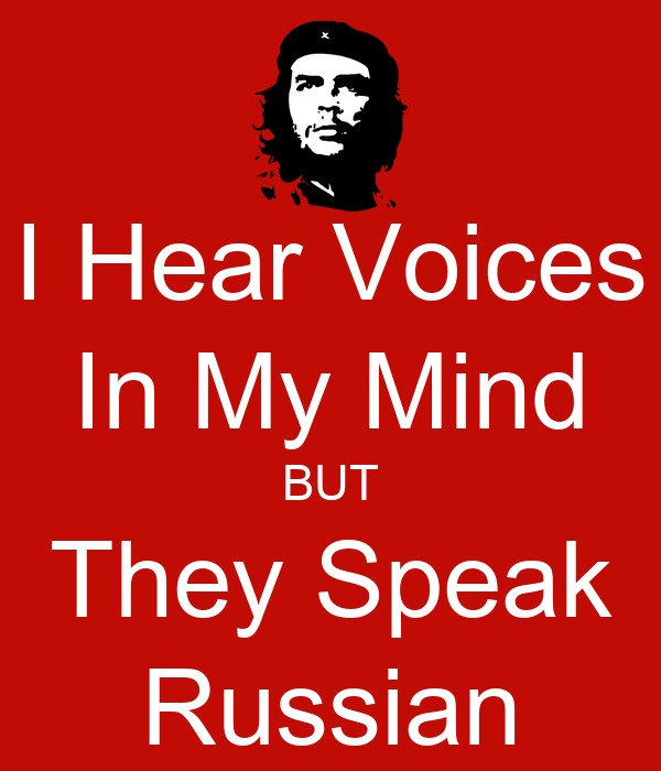 I Hear Voices In My Mind BUT They Speak Russian