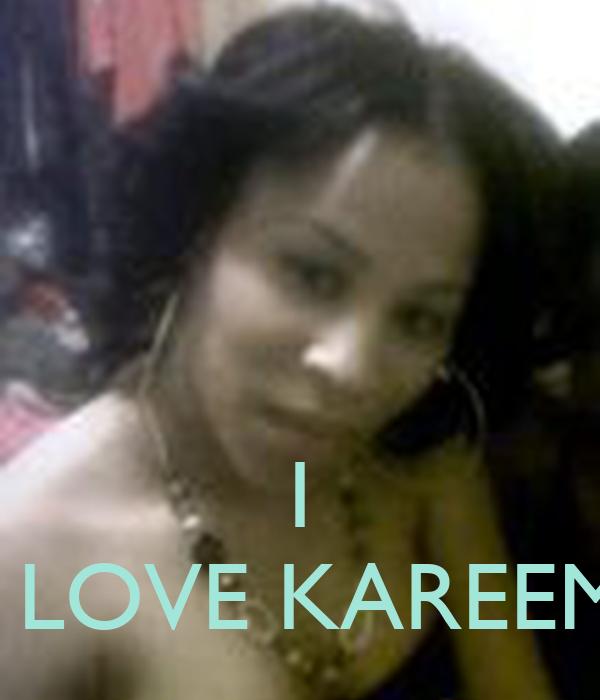 I I LOVE KAREEM