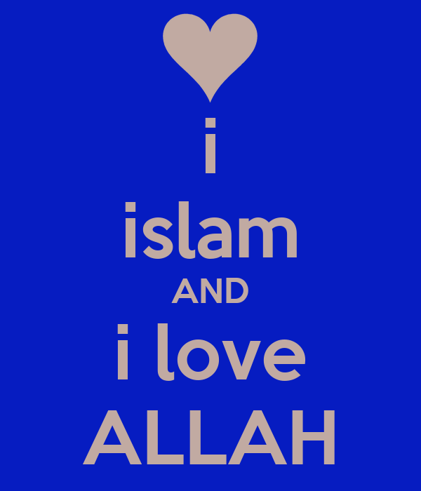 i islam AND i love ALLAH