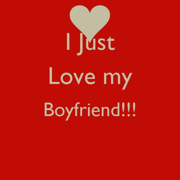 I Just Love my Boyfriend!!!