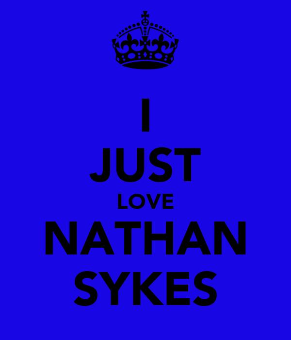 I JUST LOVE NATHAN SYKES