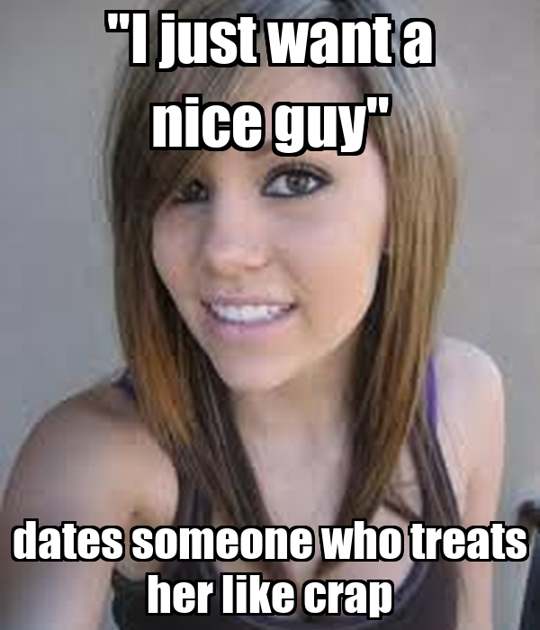 I just want a nice guy