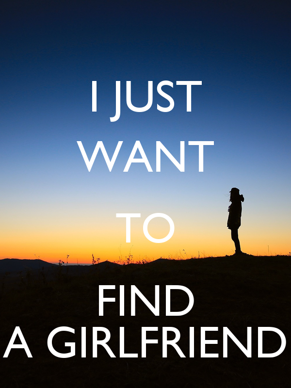 I Just Want To Find A Girlfriend Poster Matyáš Keep Calm O Matic