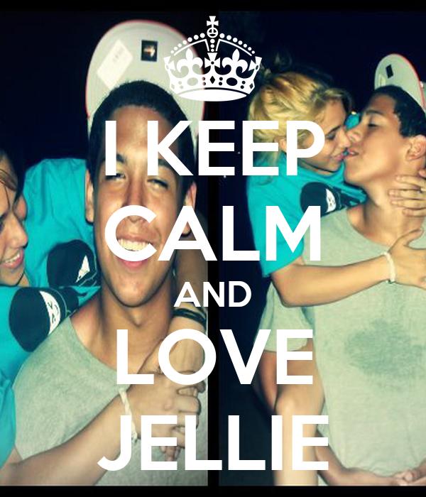 I KEEP CALM AND LOVE JELLIE
