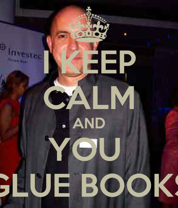 I KEEP CALM AND YOU  GLUE BOOKS